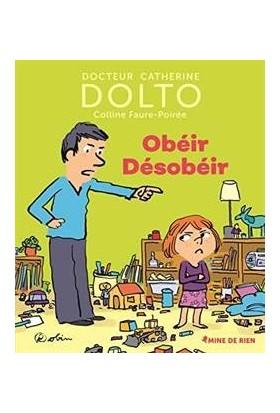 Obeir Desobeir - Catherine Dolto