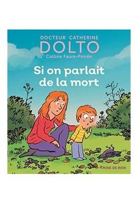 Si On Parlait De La Mort - Catherine Dolto