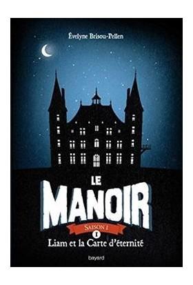 La Manoir 1: Liam et la Carte D'Eternite - Evelyne Brisou-Pellen