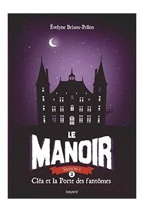 La Manoir 2: Clea et la Porte des fantomes - Evelyne Brisou-Pellen