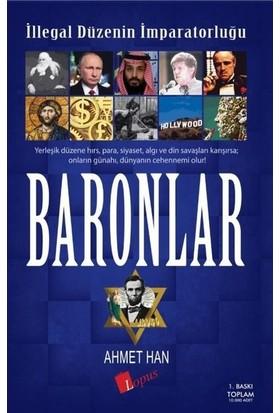 İllegal Düzenin İmparatorluğu Baronlar - Ahmet Han