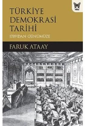 Türkiye Demokrasi Tarihi - Faruk Ataay
