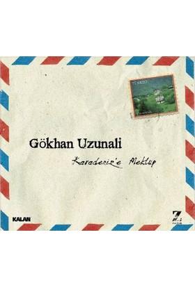 Gökhan Uzunali - Karadeniz'e Mektup (CD)
