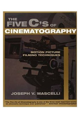 5 Cs Of Cinematography Motion Picture Filming Techniques - Josep Mascelli