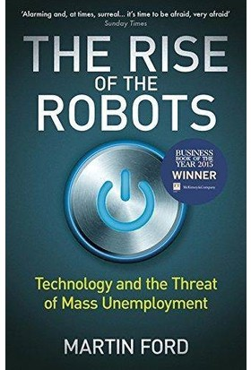 The Rise Of The Robots: Thecnology And The Threat Of Mass Unemployment - Martin Ford
