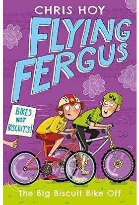 Flying Fergus 1: The Best Birthday Bike - Chris Hoy