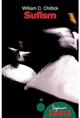 Sufism: A Beginner's Guide - William C. Chittick