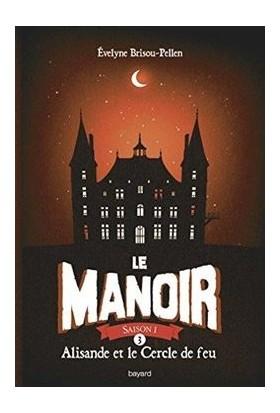 La Manoir 3: Alisande et le Cercle de Feu - Evelyne Brisou-Pellen