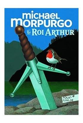 Le Roi Arthur - Michel Morpurgo