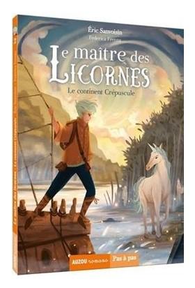 Le Maitre Des Licornes 2: Le Continent Crepuscule - Eric Sanvoisin