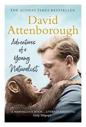 Adventures Of A Young Naturalist - Sir David Attenbrough