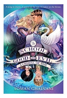 A Crystal Of Time (The School For Good And Evil 5) - Soman Chainani