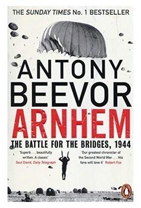 Arnhem: The Battle For Bridges, 1944 - Antony Beevor