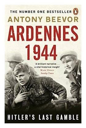 Ardennes 1944: Hitler's Last Gamble - Antony Beevor