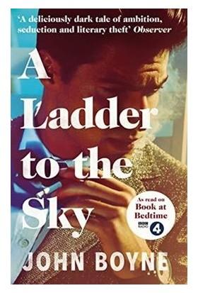 A Ladder To The Sky - John Boyne