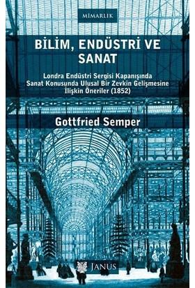 Bilim, Endüstri Ve Sanat - Gottfried Semper