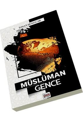 Müslüman Gence - İhsan Şenocak