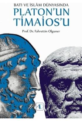 Batı Ve İslam Dünyasında Platon'un Timaios'u - Fahrettin Olguner