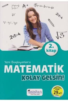 Asistan Yeni Başlayanlara Matematik Kolay Gelsin 2. Kitap-Yeni - Mustafa Ay