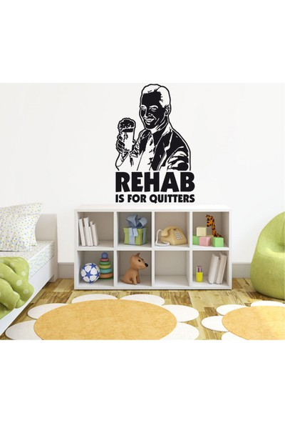 Tatfast Rehab Is For Quıtters Duvar Stıcker 40 x 60 cm Siyah