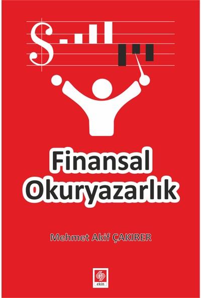 Finansal Okuryazarlık - Mehmet Akif Çakırer