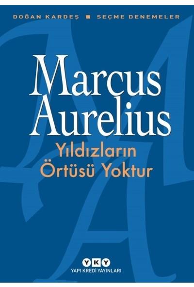 Yıldızların Örtüsü Yoktur - Marcus Aurelius
