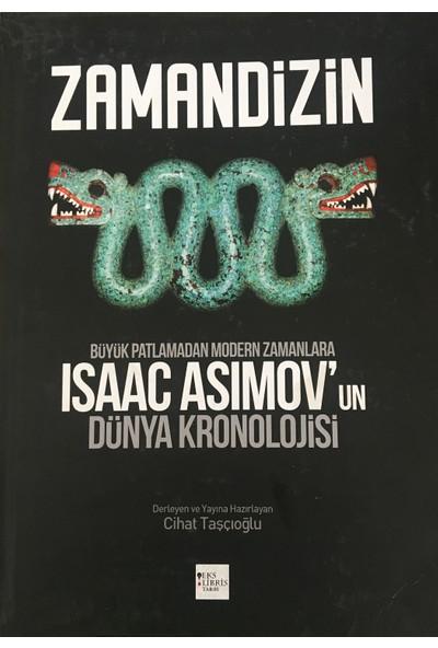 Zamandizin - Büyük Patlamadan Modern Zamanlara Isac Asimov'un Dünya Kronolojisi