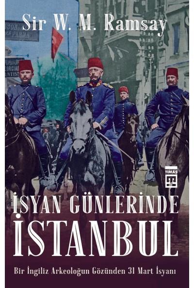 İsyan Günlerinde İstanbul - Sir V. M. Ramsay