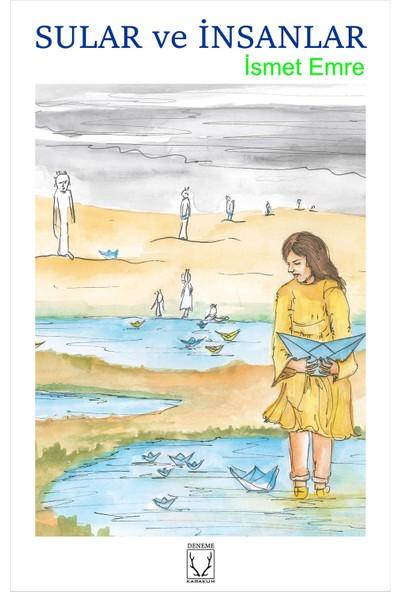 Sular Ve İnsanlar - İsmet Emre