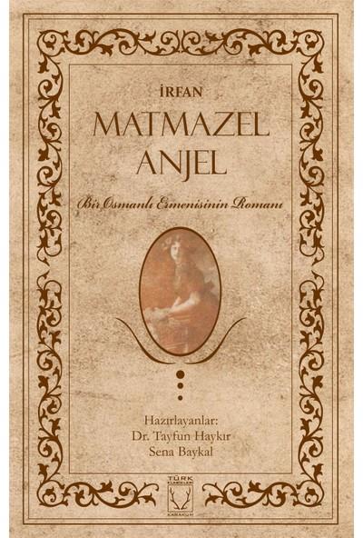 Matmazel Anjel - İrfan