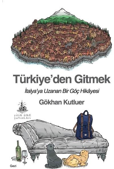Türkiye'Den Gitmek - Gökhan Kutluer