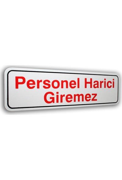 Adi̇lon Personel Harici Girilmez 7 x 25 cm Foam Pvc Kapı İsimliği
