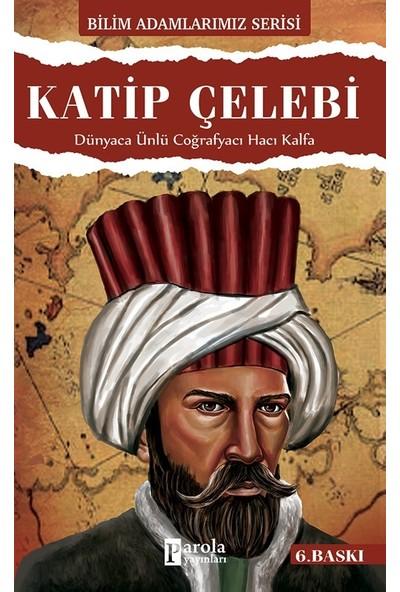 Katip Çelebi - Dünyaca Ünlü Coğrafyacı Hacı Kalfa-Ali Kuzu