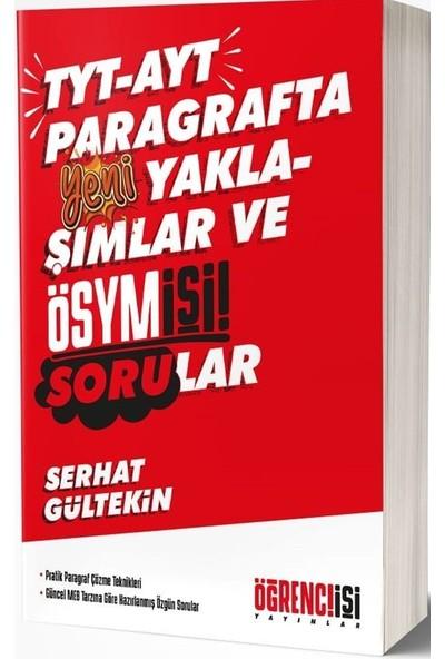 TYT-AYT Paragrafta Yeni Yaklaşımlar Ösym İşi Sorular Öğreci İşleri Yayınları - Serhat Gültekin