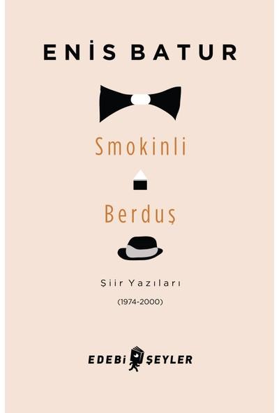 Smokinli Berduş - Enis Batur