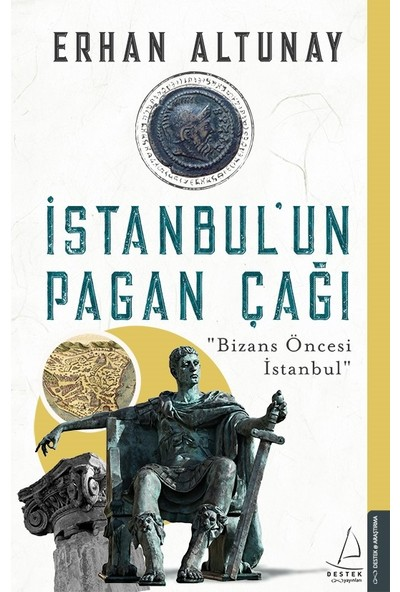 İstanbul'Un Pagan Çağı - Erhan Altunay