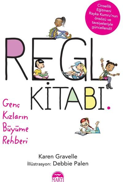 Regl Kitabı - Genç Kızların Büyüme Rehberi - Karen Gravelle