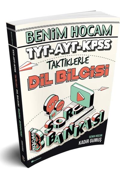 Benim Hocam Yayınları 2020 TYT-AYT-KPSS Taktiklerle Dil Bilgisi Soru Bankası - Kadir Gümüş