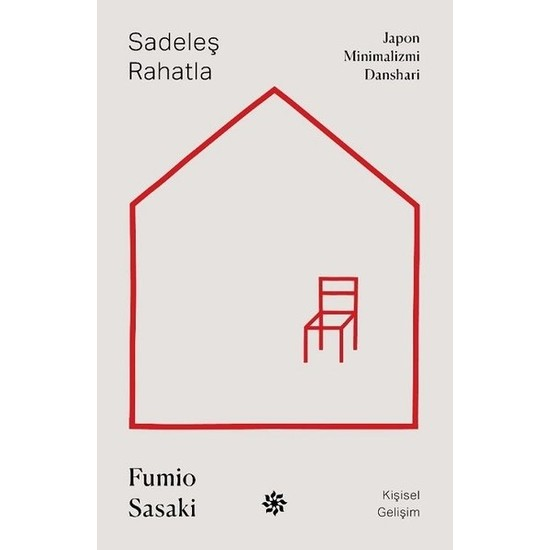 Sadeleş Rahatla-Japon Minimalizmi Danshari