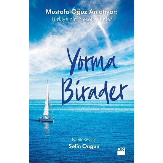 Yorma Birader-Mustafa Oğuz Anlatıyor: Türkiye'nin Neşeli Günleri