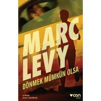 Dönmek Mümkün Olsa-Marc Levy