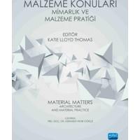 Malzeme Konuları: Mimarlık Ve Malzeme Pratiği(Material Matters: Architecture And Material Practice)