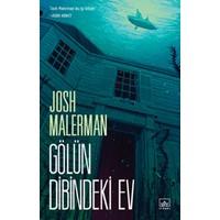 Gölün Dibindeki Ev - Josh Malerman