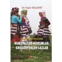 Anadolu Türk Etnolojisinde Hemşinliler-Horumlar-Gregoryenler