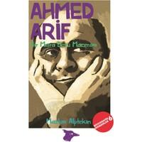 Ahmed Arif Bir Mısra Boyu Maceram