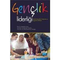 Gençlik Liderliği: Liderlik Becerileri Geliştirme Ve Uygulama Rehberi