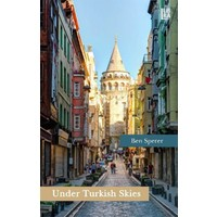 Under Turkish Skies A Family History 1876-1960