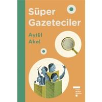 Tudem Modern Klasikler: Süper Gazeteciler - Aytül Akal