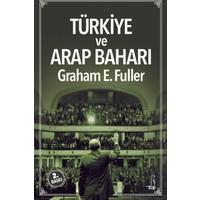 Türkiye Ve Arap Baharı - Graham E. Fuller