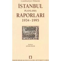 Cumhuriyet Dönemi İstanbul Planlama Raporları